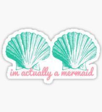 Im Actually a Mermaid Sticker