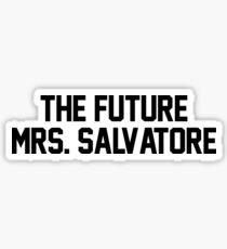 The future Mrs. Salvatore Sticker