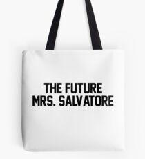 The future Mrs. Salvatore Tote Bag