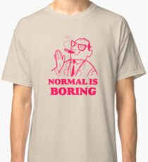 Normal Is Boring Funny Classic T-Shirt