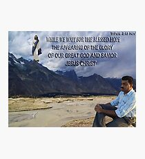 ✌☮ WHILE WE WAIT...BIBLICAL SCRIPTURE ✌☮  Photographic Print