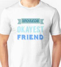 Worlds okayest friend - blue & white Unisex T-Shirt