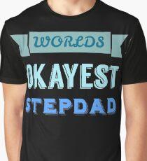 Worlds okayest stepdad - black Graphic T-Shirt