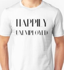 Happily Unemployed Funny Comic Typography Design Unisex T-Shirt