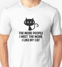 The More People I Meet The More I Like My Cat T-Shirt