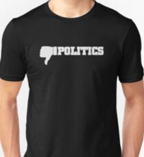 Dislike Politics Protest Activism Unisex T-Shirt