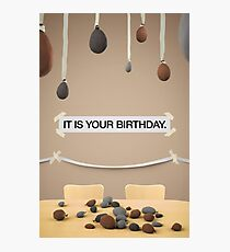 The Office - IT IS YOUR BIRTHDAY. Photographic Print