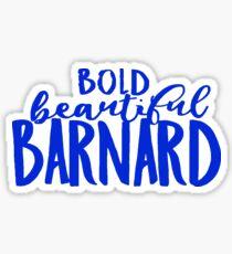 Bold Beautiful Barnard Sticker
