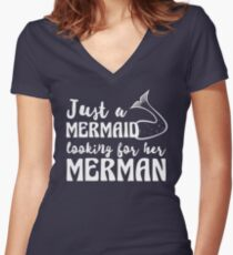 Just a mermaid looking for a merman Women's Fitted V-Neck T-Shirt