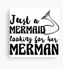 Just a mermaid looking for a merman Canvas Print