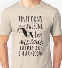 Einhörner sind fantastisch. Ich bin toll. Deshalb bin ich ein Einhorn Unisex T-Shirt