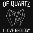 Of Quartz I Love Geology by trends