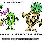 Pineapples are Jerks by TommyCannon