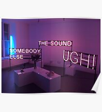The 1975 The Sound, UGH, Somebody Else Neon Signs Poster