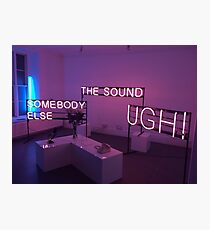 The 1975 The Sound, UGH, Somebody Else Neon Signs Photographic Print