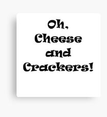 Cheese and Crackers! Canvas Print