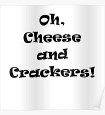 Cheese and Crackers! Poster