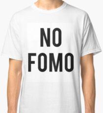 No Fomo Classic T-Shirt