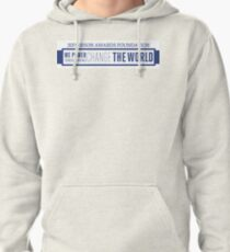 We Power Those Who Change the World Pullover Hoodie