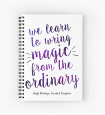 Crooked Kingdom - Magic Quote Spiral Notebook
