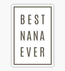 Best Nana Ever Sticker
