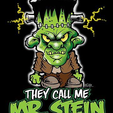 """Frankenstein """"They Call Me Mr. Stein"""" by BuzzArtGraphics"""