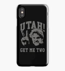 Utah Get Me Two iPhone Case/Skin