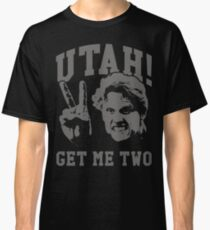 Utah Get Me Two Classic T-Shirt