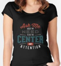 Center of Attention Women's Fitted Scoop T-Shirt