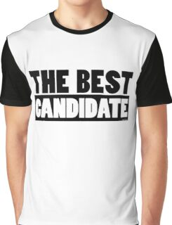 The Best Candidate Funny Text Graphic T-Shirt