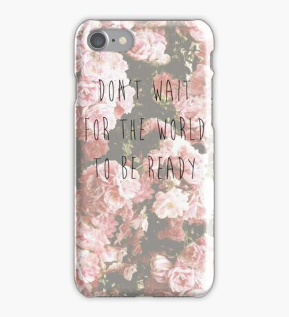 Dont' wait iPhone Case/Skin