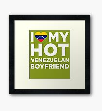 I Love My Hot Venezuelan Boyfriend Framed Print
