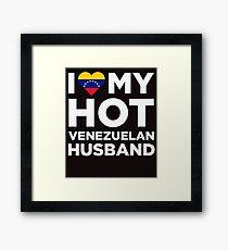 I Love My Hot Venezuelan Husband Framed Print