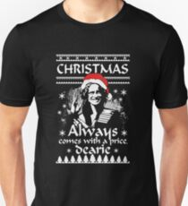 Christmas Always Comes With A Price, Dearie. Unisex T-Shirt