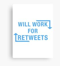 Will Work For ReTweets Canvas Print