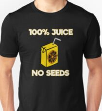 100% Juice No Seeds, Post Vasectomy Design Unisex T-Shirt