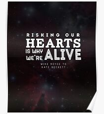 """Risking our hearts is why we're alive."" - Mike Royce to Kate Beckett Poster"
