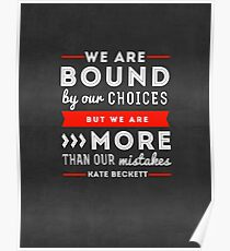 """We are bound by our choices, but we are more than our mistakes."" - Kate Beckett Poster"