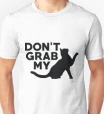 Don't Grab My Pussy T-Shirt  T-Shirt