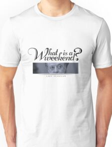 Downton Abbey, Violet, What is a weekend? Unisex T-Shirt