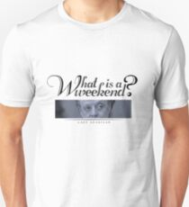 Downton Abbey, Violet, What is a weekend? T-Shirt