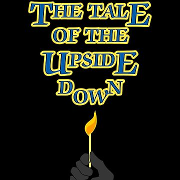 The Tale of the Upside Down by demekanized