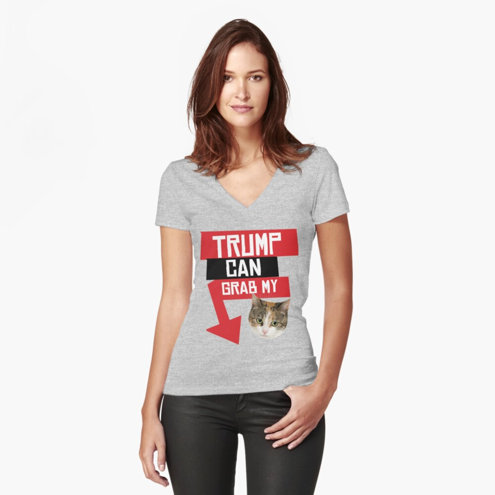Trump Can Grab My Pussy Fitted V-Neck T-Shirt