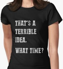 Terrible Idea Women's Fitted T-Shirt