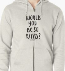 """""""Would You Be So Kind?"""" Doddleoddle Art Zipped Hoodie"""