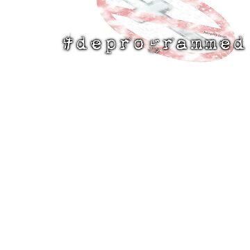 #Deprogrammed by pokingstick