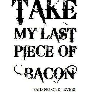 Bacon Typography by chakragyspsy