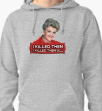 Angela Lansbury (Jessica Fletcher) Murder she wrote confession. I killed them all. Pullover Hoodie