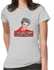 Angela Lansbury (Jessica Fletcher) Murder she wrote confession. I killed them all. Womens Fitted T-Shirt