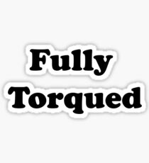 Fully Torqued Sticker